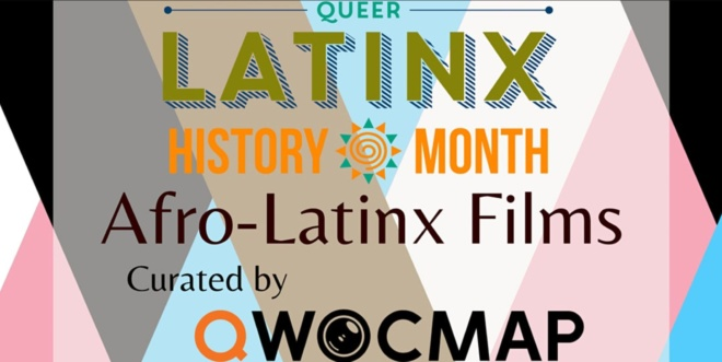 queer films curated for Latinx history month by QWOCMAP